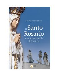 Il santo rosario con i pastorelli di Fatima