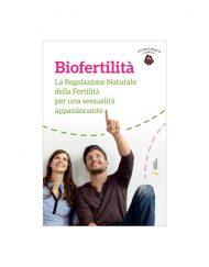 Biofertilità - La regolazione naturale della fertilità per una sessualità appassionante