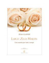 Luigi e Zelia Martin - Una santità per tutti i tempi