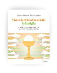 Vivere-la-Prima-Eucaristia-in-famiglia-(libro)